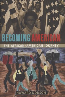 Becoming American : the African-American journey