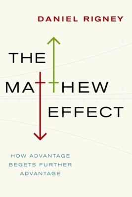 The Matthew effect : how advantage begets further advantage