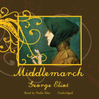 Middlemarch [sound recording] / by George Eliot.