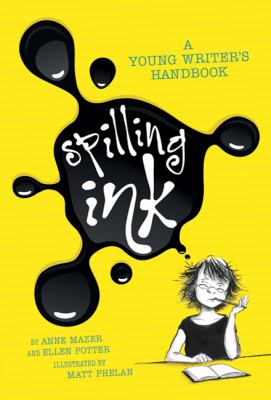 Spilling ink : a young writer's handbook