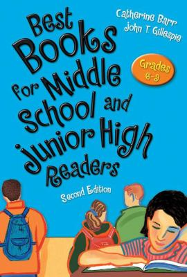 Best books for middle school and junior high readers : grades 6-9