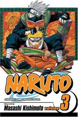 Naruto. vol. 3, Bridge of courage / story and art by Masashi Kishimoto ; [English adaptation, Jo Duffy ; translation, Mari Morimoto].