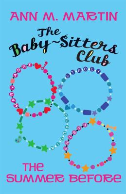 The Baby-sitters Club : the summer before