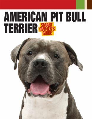 American pit bull terrier : smart owner's guide