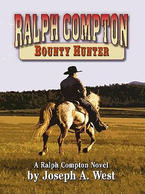 Ralph Compton, bounty hunter : a Ralph Compton novel