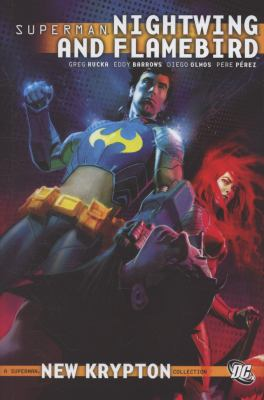 Superman. Nightwing and Flamebird. [Volume 1]