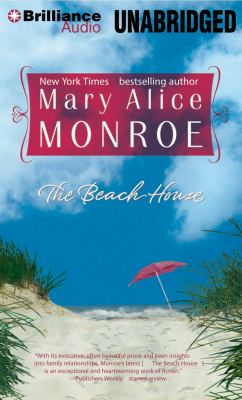 The beach house [sound recording] / Mary Alice Monroe.