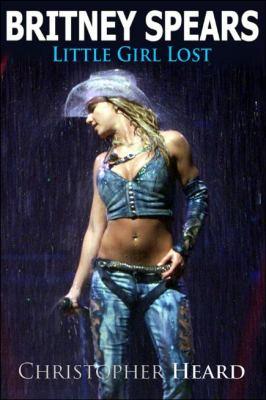 Britney Spears : little girl lost