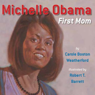 Michelle Obama : first mom