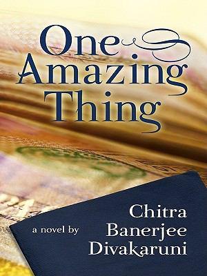 One amazing thing / by Chitra Banerjee Divakaruni.