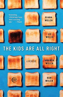 The kids are all right : a memoir