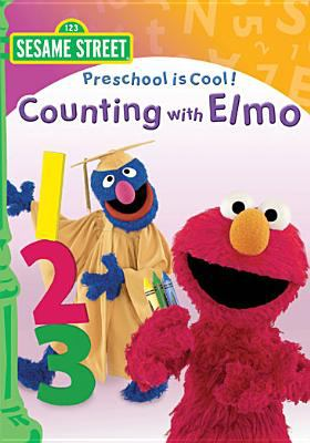 Sesame Street, preschool is cool. Counting with Elmo [videorecording] / Sesame Workshop.