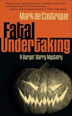 Fatal undertaking : a Buryin' Barry mystery