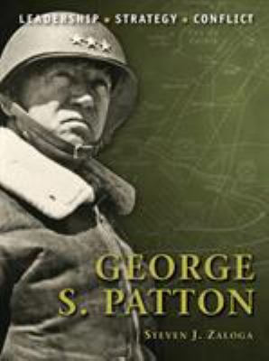 George S. Patton : leadership, strategy, conflict