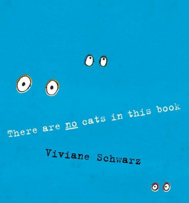 There are no cats in this book! / Viviane Schwarz.