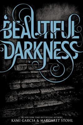 Beautiful darkness / by Kami Garcia & Margaret Stohl.