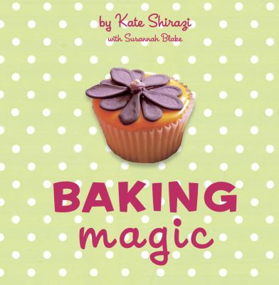 Baking magic : the essential companion for the home baker