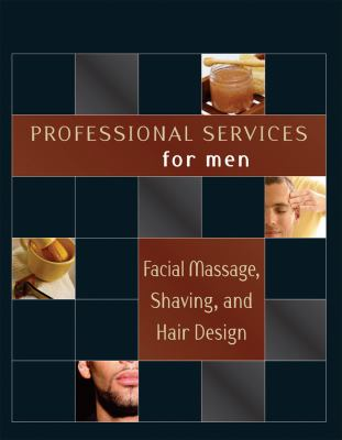 Professional services for men : facial massage, shaving, and hair design.