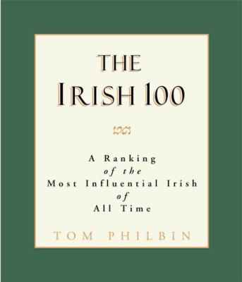 The Irish 100 : a ranking of the most influential Irish of all time