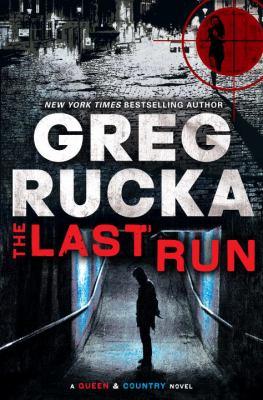 The last run : a Queen & country novel