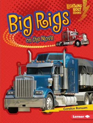 Big rigs : on the move