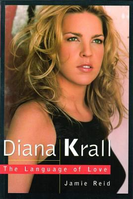 Diana Krall : the language of love / Jamie Reid.