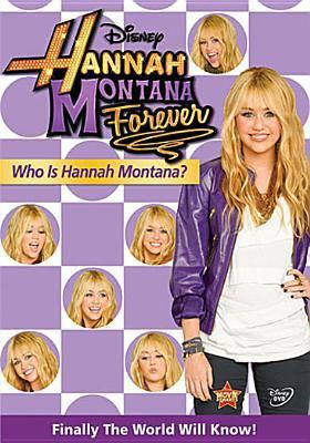 Hannah Montana forever who is Hannah Montana?.