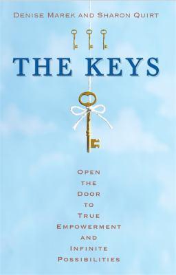 The keys : open the door to true self-love and infinite possibilities