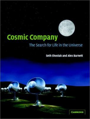 Cosmic company : the search for life in the universe