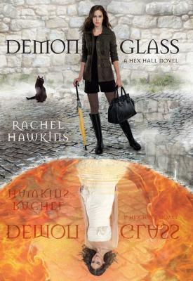 Demonglass : a Hex Hall novel