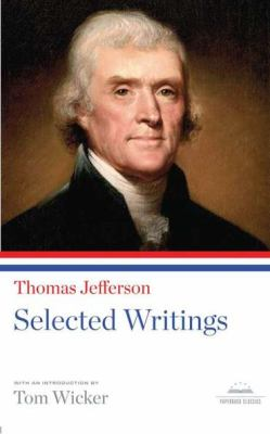 Selected writings / Thomas Jefferson ; with an introduction by Tom Wicker.