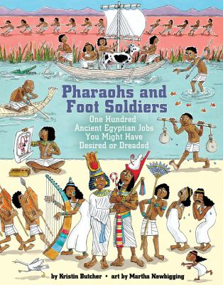 Pharaohs and foot soldiers : one hundred ancient Egyptian jobs you might have desired or dreaded
