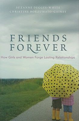 Friends forever : how girls and women forge lasting relationships