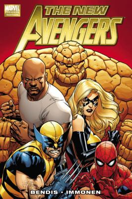 The new Avengers / writer, Brian Michael Bendis ; penciler, Stuart Immonen.