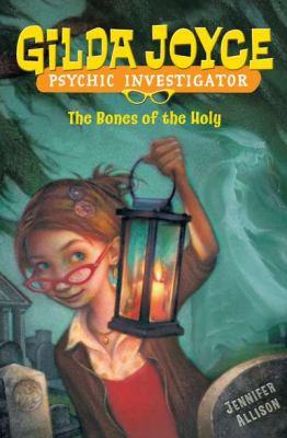 Gilda Joyce, psychic investigator : the bones of the holy