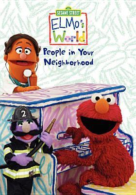 Elmo's world. People in your neighborhood