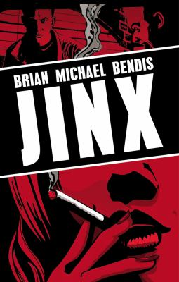 Jinx / Brian Michael Bendis ; [introduction by David Mack].