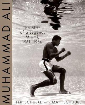 Muhammad Ali : the birth of a legend, Miami, 1961-1964