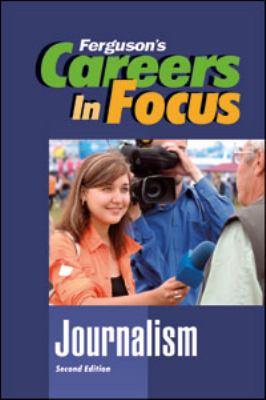 Careers in focus. Journalism.