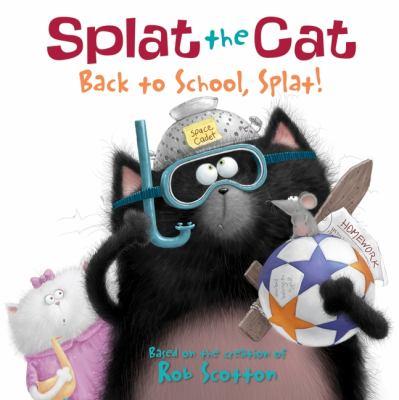 Splat the cat : back to school, Splat!