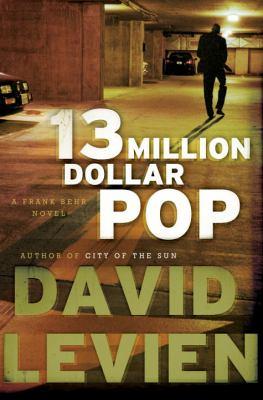 Thirteen million dollar pop : a Frank Behr novel
