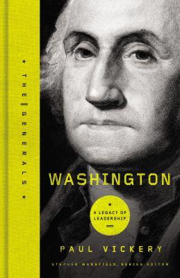 George Washington : legacy of leadership