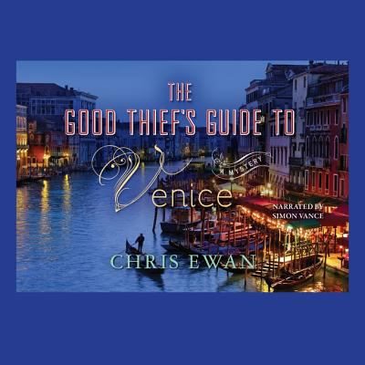 The good thief's guide to Venice : [a mystery]