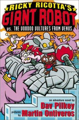 Ricky Ricotta's giant robot vs. the voodoo vultures from Venus. Book 3 : the third adventure novel