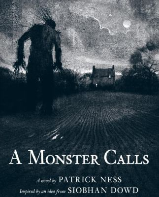 A monster calls : a novel / by Patrick Ness ; inspired by an idea from Siobhan Dowd ; illustrations by Jim Kay.
