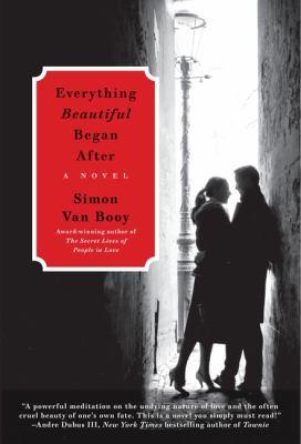 Everything beautiful began after : a novel