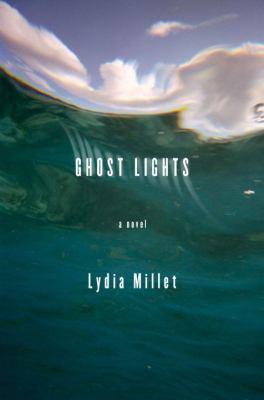 Ghost lights : a novel