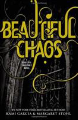 Beautiful chaos / by Kami Garcia & Margaret Stohl.