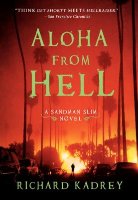 Aloha from Hell : a Sandman Slim novel / Richard Kadrey.