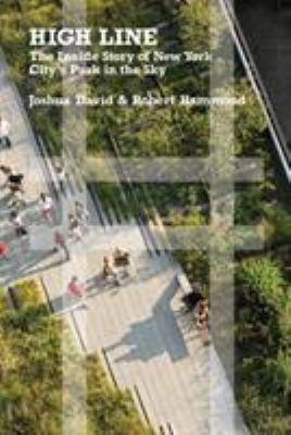 High Line : the inside story of New York City's park in the sky